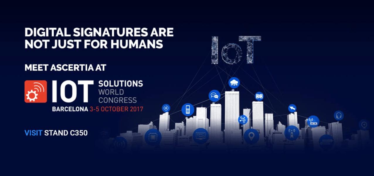 Meet Ascertia at IoT Solutions World Congress 2017