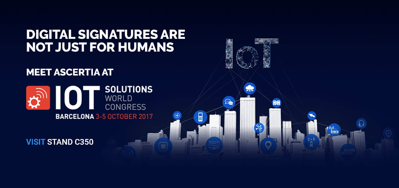 Meet Ascertia at IoT Solutions World Congress 2017