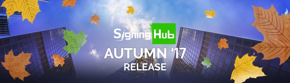 SigningHub Autumn '17 Release