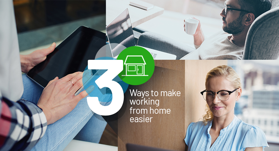 3 tips to make working from home easier